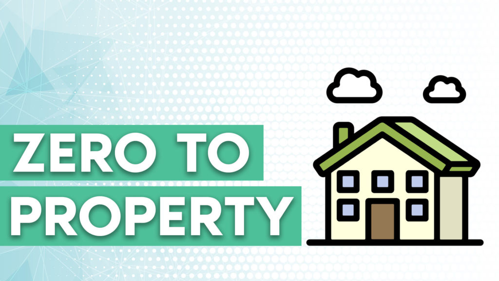 Zero to Property Course